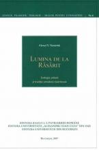 Lumina De La Rasarit - Teologie, Stiinta Si Traditie Ortodoxa Rasariteana