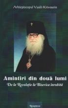 Amintiri Din Două Lumi. De La Revoluţie La Biserica înrobită