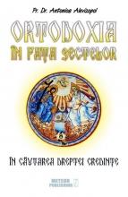 Ortodoxia în Faţa Sectelor. În Căutarea Dreptei Credinţei