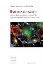 Eşti Ceea Ce Trăieşti: Câteva Date Recente Din Neuroştiinţe şi Experientele Duhovniceşti Ale Filocaliei