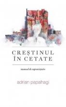 Creştinul în Cetate. Manual De Supravieţuire