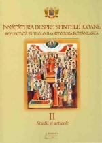 Vol 2- Invatatura Despre Sfintele Icoane Reflectata In Teologia Ortodoxa Romaneasca. Studii Si Articole