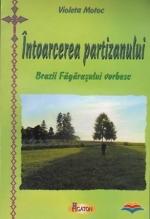 Intoarcerea Partizanului. Brazii Fagarasului Vorbesc