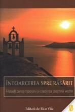 Întoarcerea Spre Răsărit . Filosofi Contemporani și Credința Creștină Veche