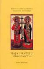 Victor Constantinus Maximus Augustus. Viaţa Sfântului Constantin