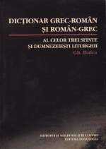 Dictionar Grec-roman Si Roman-grec Al Celor Trei Sfinte Si Dumnezeiesti Liturghii