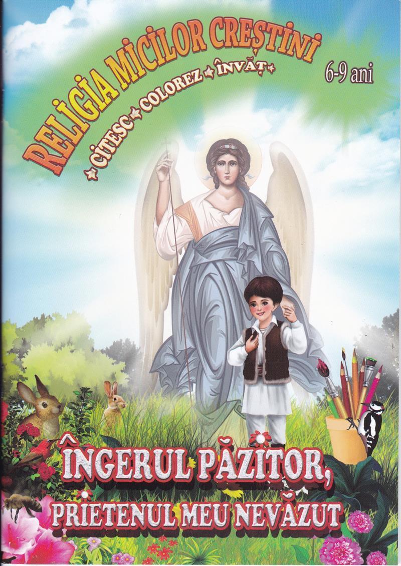 Îngerul Păzitor, Prietenul Meu Nevăzut..citesc, Colorez și învăt.
