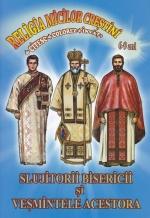 Slujitorii Bisericii și Veșmintele Acestora.citesc, Colorez și învăt.