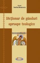 Dicţionar De Gânduri Aproape Teologice