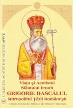 Viata Si Acatistul Sfantului Ierarh Grigorie DascĂlul Mitropolitul Țării Românești