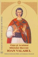 Viata Si Acatistul Sfantului Mucenic Ioan Valahul