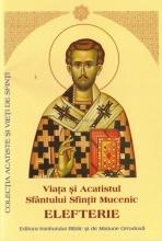 Viata Si Acatistul Sfantului Sfintit Mucenic Elefterie