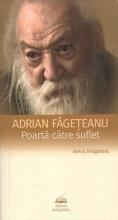 Adrian Făgeţeanu. Poartă Către Suflet