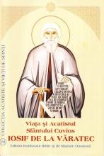 Viata Si Acatistul Sfantului Cuvios Iosif De La VĂratec
