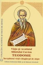 Viata Si Acatistul Sfântului Cuvios Teodosie, începătorul Vieţii Călugăreşti De Obşte