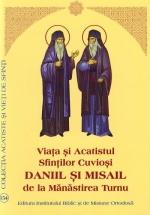 Viata Si Acatistul Sfintilor Cuviosi Daniil Si Misail De La Manastirea Turnu