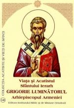 Viata Si Acatistul Sfantului Ierarh Grigorie Luminatorul Arhiepiscopul Armeniei
