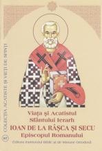 Viata Si Acatistul Sfantului Ierarh Ioan De La Râşca şi Secu Episcopul Romanului