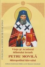 Viaţa şi Acatistul Sfântului Petru Movilă Mitropolitul Kievului