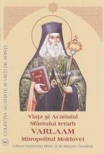 Viata Si Acatistul Sfantului Ierarh Varlaam Mitropolitul Moldovei