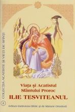 Viata Si Acatistul Sfantului Proroc Ilie Tesviteanul