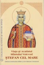 Viata Si Acatistul Sfantului Voievod Stefan Cel Mare