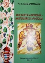Apologetica Ortodoxă. Mărturisire şi Apostolat