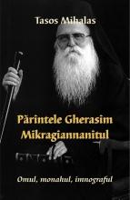 Părintele Gherasim Mikragiannanitul- Omul, Monahul, Imnograful