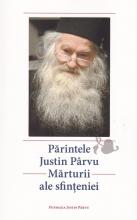 Părintele Justin Pârvu - Mărturii Ale Sfinţeniei
