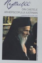 Reflecţii 1- Din Caietele Arhiepiscopului Justinian. Caietele 186 şi 187, Anul 2014-2015