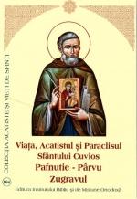 Viata, Acatistul Si Paraclisul Sfantului Cuvios Pafnutie Parvu Zugravul