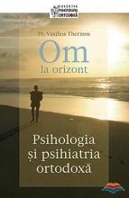Om La Orizont! Psihologia Si Psihiatria Ortodoxa