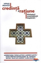 Credinta Si Ratiune. Dialoguri, Contradictii, Impacari