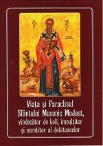Viața și Paraclisul Sfântului Mucenic Modest, Vindecător De Boli, Inmulțitor și Ocrotitor Al Dobitoacelor