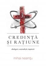 Credință și Rațiune. Dialoguri, Contradicții, împăcări