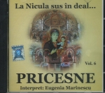 Cd- Pricesne Vol 6. La Nicula Sus în Deal ...