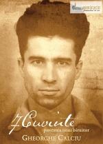 Dvd- 7 Cuvinte. Povestea Unui Biruitor. Gheorghe Calciu