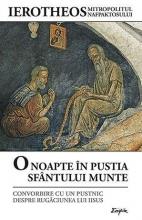 O Noapte în Pustia Sfântului Munte. Convorbire Cu Un Pustnic Despre Rugăciunea Lui Iisus