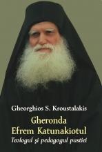 Gheronda Efrem Katunakiotul- Teologul și Pedagogul Pustiei