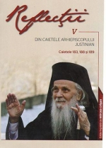 Reflecţii 5 - Din Caietele Arhiepiscopului Justinian. Caietele 183, 188 Si 189