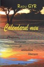 Calendarul Meu. Prietenii, Momente şi Atitudini Literare