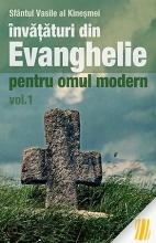 Învățături Din Evanghelie Pentru Omul Modern. Vol. 1