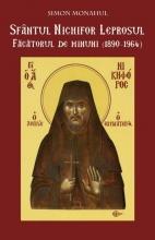 Sfântul Nichifor Leprosul, Făcătorul De Minuni (1890-1964)