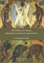 Înviere și Viață. Eshatologia în învățătura Sf. Grigorie Palama