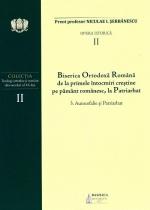(vol Ii) Bor De La Primele întocmiri Creștine Pe Pământ Românesc, La Patriarhat. 3. Autocefalie Si Patriarhat