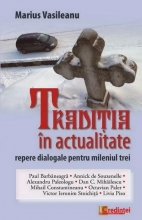 Traditia In Actualitate. Repere Dialogale Pentru Mileniul Trei