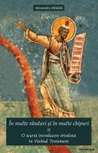 """""""În Multe Rânduri și în Multe Chipuri"""". O Scurtă Introducere Ortodoxă în Vechiul Testament"""