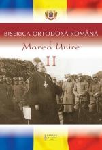 Biserica Ortodoxa Romana Si Marea Unire Vol.2