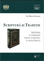 Scriptură și Tradiție. Importanța și Receptarea Textului Scripturistic în Istoria Bisericii