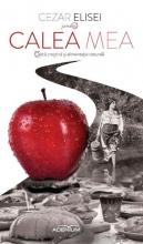 Calea Mea. Dieta Creştină şi Alimentatie Naturală